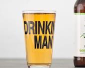 Drinking MAN Screen printed pint glasses - dark charcoal