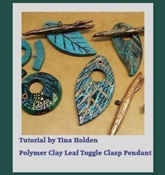 Leaf Toggle Clasp or Pendant - Polymer Clay Tutorial - Digital Emailed PDF File - Instant Download
