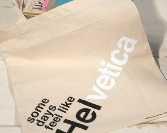 silkscreen some days feel like helvetica tote typography pun font humor