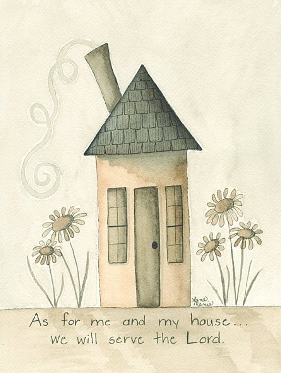 Original Faith Inspirational Whimsical Folk Art Watercolor ... As For Me and My House ... by Lana Manis