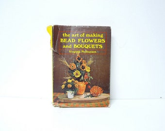 First Edition Book Hardcover The Art of Making Bead Flowers and Bouquets by Virginia Nathanson