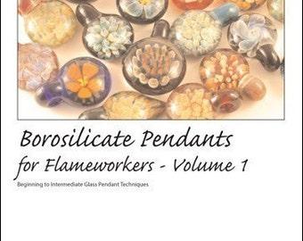 Borosilicate Pendants for Flameworkers book, Volume 1 - Digital