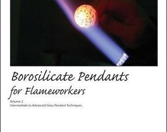Borosilicate Pendants for Flameworkers book, Volume 2 - Digital