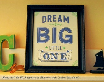 Dream Big Little One(s) Giclee Art print for a nursery or child's space. FREE shipping in the US, Many Sizes Available.