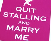 Fiesty funny greeting card -- Quit stalling and marry me