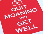 Get well card -- Snark with sympathy -- Quit moaning and get well