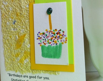 Handmade Birthday Card  with Quote on Handmade Paper and Hand painted Cupcake