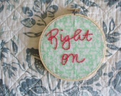 Embroidery Hoop Home Decor - Right On