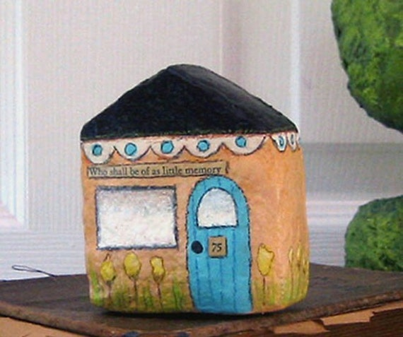 Art Sculpture Paper Mache - Chubby Little House Number 75 - Who shall be of as little memory