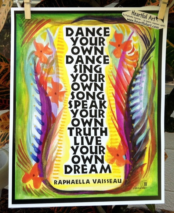 DANCE Your Own Dance POSTER 11x14 Inspirational By Heartfulart