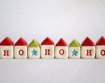 Made to Order HO HO HO Little House Ceramic Christmas Village