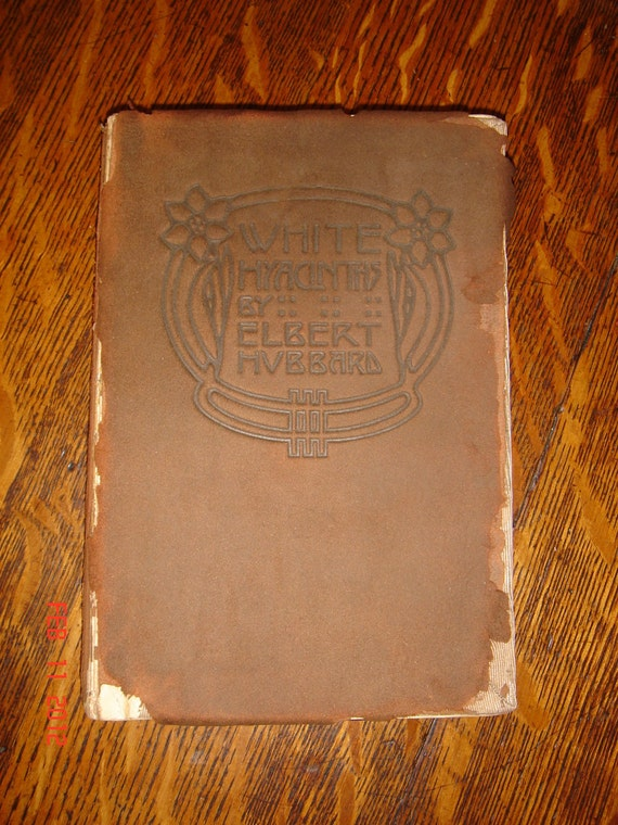 Roycroft Mission/Arts and Crafts 1907 Suede White Hyacinths Book by Elbert Hubbard