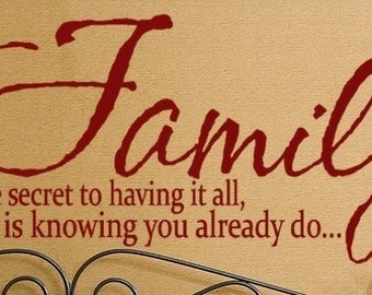 """14"""" X 30""""  Family Quote the secret to having it all is knowing you already do wall decal lettering words sticker art sayings"""