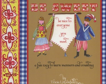 """1 copy of 'Be Kind Be Sweet Be Nice to Everyone You Meet"""" book by Tricia Lowenfield"""