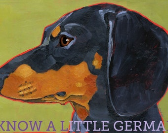 "Dachshund No. 5 - I Know A Little German art poster on 13x19"" fine art paper"