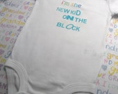 I'm the New Kid On The Block Onesie MORE COLORS available