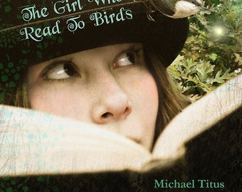 "BOOK - ""The Girl Who Read To Birds"" ---for all ages---"
