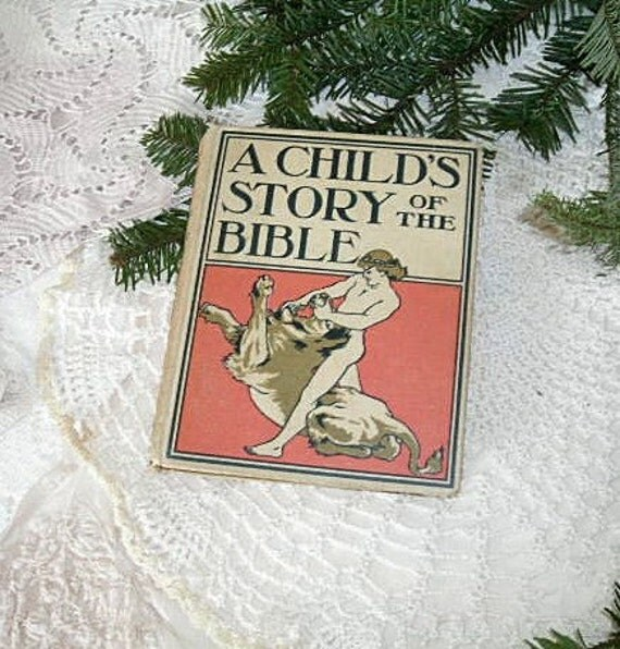 a child's story of the bible - illustrated antique book - 1899 - christmas or easter decor - shabby chic cottage decor