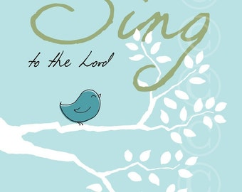 Sing to the Lord - Aqua bird art print