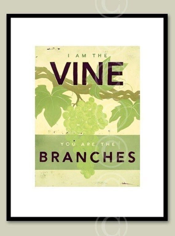 Christian art: I Am The Vine, You Are The Branches - fine art print