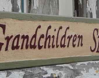 Grandchildren Spoiled Here sign