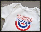 My Diaper Is Voting For Change - Funny Baby Gift