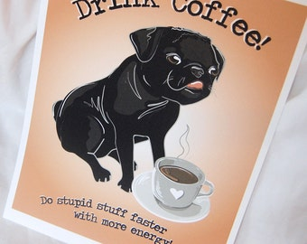 Coffee Pug - 8x10 Eco-friendly Print