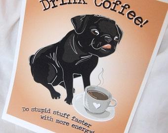 Coffee Pug - 8x10 Eco-friendly Print