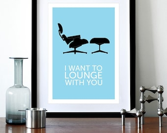Mid Century Modern poster print Eames poster Herman Miller chair vintage retro home kitchen art - I Want To Lounge With You Blue - A3