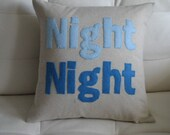 Say NIGHT NIGHT - 16in (41cm) sq pillow / cushion