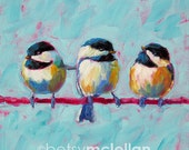 Chickadees - Chickadee Trio - Bird Art - Paper - Canvas - Wood Block - Giclee Print