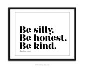 Be Silly. Be Honest. Be KInd. - 8x10 inch on A4 - Print - Emerson Quote (in Crisp White and Black)