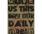 This Is The Day Our Daily Bread Art Print