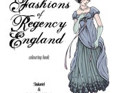 Regency Fashions Coloring Book - 12 Original Drawings of 19th Century Costumes from Regency England - 28 Pages