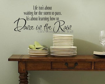 Life isn't about waiting for the storm to pass / Dancing in the Rain / Inspirational Quote /Vinyl Lettering Wall  Quotes