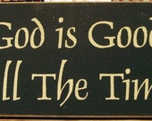 God is Good All The Time primitive wood sign