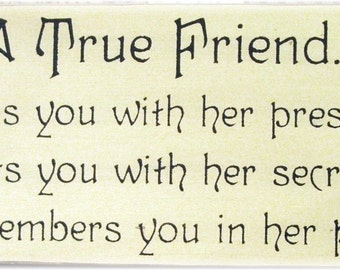 A true friend ... remembers you in her prayers primitive wood sign