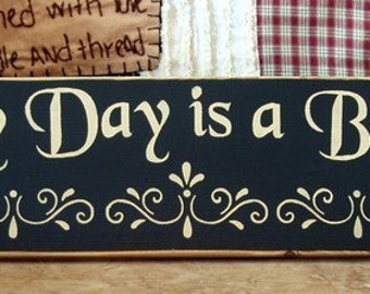 Every Day Is A Blessing primitive wood sign