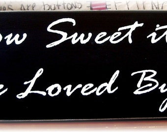 How sweet it is to be loved by you primitive wood sign
