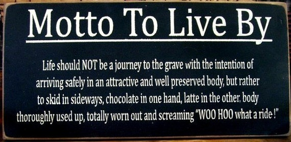 Motto To Live By primitive wood sign by woodsignsbypatti ...