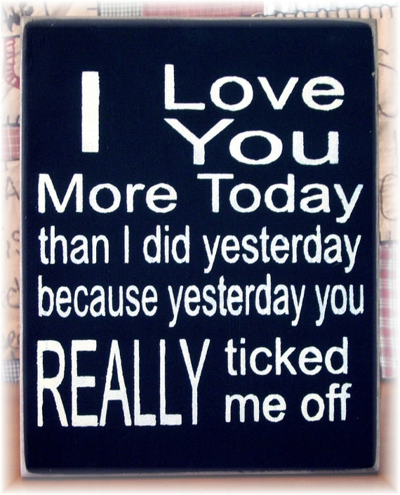 I Love You More Today Than Yesterday: I Love You More Today Than I Did Yesterday... By