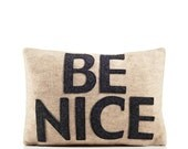 """BE NICE-recycled felt applique pillow  10""""x 14"""" - more colors available"""
