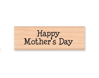 HAPPY MOTHER'S DAY Rubber Stamp~Mother's Day Sentiment for Card Making and Crafting~Wood Mounted Rubber Stamp (07-18)