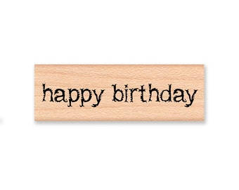 HAPPY BIRTHDAY - Wood Mounted Rubber Stamp (mcrs 08-23)