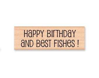 Happy Birthday and Best Fishes  - wood mounted rubber stamp
