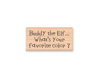 BUDDY THE ELF... What's your Favorite Color ? - Wood Mounted Rubber Stamp (mcrs 12-10)