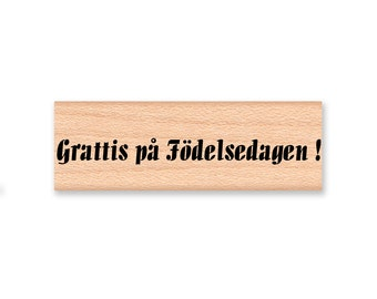 GRATTIS PA FODELSEDAGEN ! (Congratulations on the Birthday) - Wood Mounted Rubber Stamp (mcrs 12-01)