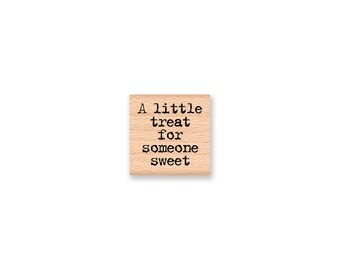 a little treat for someone sweet -  wood mounted rubber stamp