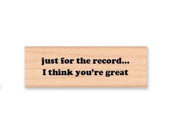 just for the record...I think you're great Rubber Stamp~Music Stamp~Retro Vintage Vinyl Record Stamp~wood mounted rubber stamp (13-20)