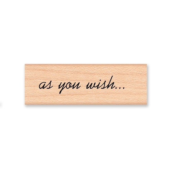 AS YOU WISH... - Wood Mounted Rubber Stamp (mcrs 06-24)